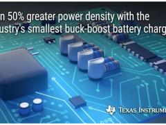 德州仪器推出业界更小的集成高效充电器,帮助工程师将电池待机时间延长至少五倍