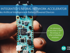 Maxim Integrated推出神经网络加速器芯片,在电池供电设备中实现IoT人工智能