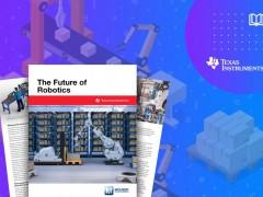 贸泽电子与Texas Instruments联手探索下一代机器人
